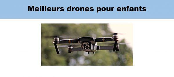 meilleurs drones enfants